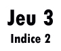 Jeu 3 (manche 2)